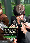 Ethics and the Media: An Introduction by Stephen J. A. Ward (Hardback, 2011)