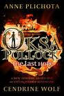 Oksa Pollock: the Last Hope by Wolf Cendrine, Anne Plichota (Hardback, 2013)