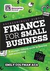 Refreshingly Simple Finance for Small Business: A Straight-talking Guide to Finance and Accounting by Emily Coltman (Paperback, 2012)