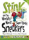 Stink and the World's Worst Super-Stinky Sneakers by Megan McDonald (Paperback, 2013)
