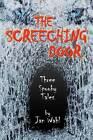 The Screeching Door: Three Spooky Tales by Jan Wahl (Paperback / softback, 2011)