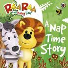 Raa Raa the Noisy Lion: A Nap Time Story by Penguin Books Ltd (Board book, 2013)