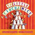 10 Little Circus Mice: Little Hare Books by Caroline Stills (Hardback, 2013)