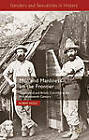 Men and Manliness on the Frontier: Queensland and British Columbia in the Mid-Nineteenth Century by R. Hogg (Hardback, 2012)