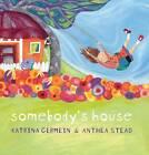 Somebody's House by Katrina Germein (Hardback, 2013)