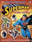 Superman Deadly Enemies Ultimate Sticker Book by Dorling Kindersley Ltd (Paperback, 2013)