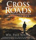 Cross Roads by Wm. Paul Young (CD-Audio, 2013)