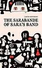 The Sarabande of Sara's Band by Larysa Denysenko (Paperback, 2012)