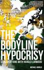 The Bodyline Hypocrisy: Conversations with Harold Larwood by Michael Arnold (Paperback, 2013)