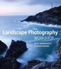 The Landscape Photography Workshop by Ross Hoddinott, Mark Bauer (Paperback, 2012)