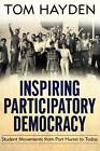 Inspiring Participatory Democracy: Student Movements from Port Huron to Today by Tom Hayden (Paperback, 2012)