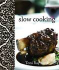 Slow Cooking by Toni Rayment (Hardback, 2013)