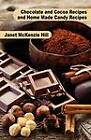 Chocolate and Cocoa Recipes and Home Made Candy Recipes by Janet McKenzie Hill, Maria Parloa (Paperback / softback, 2011)