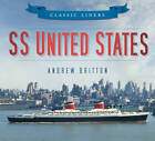 SS United States by Andrew Britton (Paperback, 2012)