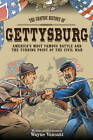 Gettysburg: The Graphic History of America's Most Famous Battle and the Turning Point of the Civil War by Wayne Vansant (Paperback, 2013)