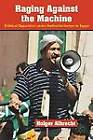 Raging Against the Machine: Political Opposition Under Authoritarianism in Egypt by Holger Albrecht (Hardback, 2012)