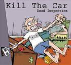 Kill the Car - Dead Inspection (2010)