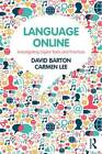 Language Online: Investigating Digital Texts and Practices by David Barton, Carmen Lee (Paperback, 2013)