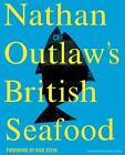 Nathan Outlaw's British Seafood by Nathan Outlaw (Hardback, 2012)
