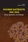 Polymer Electrolyte Fuel Cells: Science, Applications, and Challenges by Pan Stanford Publishing Pte Ltd (Hardback, 2013)
