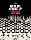 From The Ground Up: U2 360 Degrees Tour Official Photobook by Dylan Jones (Hardback, 2012)