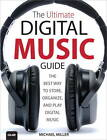 The Ultimate Digital Music Guide: The Best Way to Store, Organize and Play Digital Music by Michael R. Miller (Paperback, 2012)