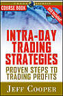 Intra-Day Trading Strategies: Proven Steps to Trading Profits by Jeff Cooper (Paperback, 2007)