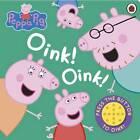 Peppa Pig: Oink! Oink! by Penguin Books Ltd (Board book, 2012)