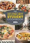 The Hungry Student Cookbook: 200+ Quick and Simple Recipes by Octopus Publishing Group (Paperback, 2013)