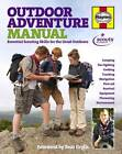 Outdoor Adventure Manual: Essential Scouting Skills for the Great Outdoors by The Scout Association (Hardback, 2013)