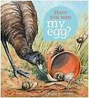 Have You Seen My Egg? by Penny Olsen (Paperback, 2013)