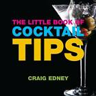 The Little Book of Cocktail Tips by Craig Edney (Paperback, 2009)