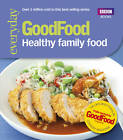 Good Food: Healthy Family Food by Good Food Guides (Paperback, 2013)