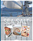 Sea Salt: Recipes from the West Coast Galley by Lorna Malone, Alison Malone Eathorne, Hilary Malone (Paperback, 2013)