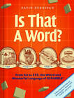 Is That a Word?: From AA to ZZZ, the Weird and Wonderful Language of Scrabble by David Bukszpan (Hardback, 2012)