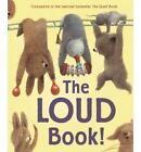 The Loud Book! by Deborah Underwood (Hardback, 2011)