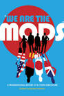 We are the Mods: A Transnational History of a Youth Subculture by Christine Jacqueline Feldman-Barrett (Paperback, 2009)