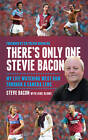 There's Only One Stevie Bacon: My Life Watching West Ham Through a Camera Lens by Kirk Blows, Stevie Bacon (Hardback, 2012)