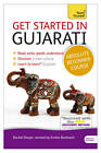 Get Started in Gujarati Absolute Beginner Course: (Book and Audio Support) the Essential Introduction to Reading, Writing, Speaking and Understanding a New Language by Rachel Dwyer (Mixed media product, 2013)