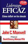Liderazgo Eficaz: Como Influir En Los Demas by John C Maxwell (Paperback / softback, 2005)