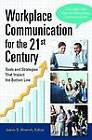 Workplace Communication for the 21st Century [2 Volumes]: Tools and Strategies That Impact the Bottom Line by ABC-CLIO (Hardback, 2012)
