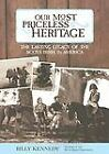 Our Most Priceless Heritage : The Lasting Legacy of the Scots-Irish in America book 9 by Billy Kennedy (2005, Paperback)