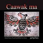Caawak Ma: Quuquuaca by School District 70 (Paperback / softback, 2011)