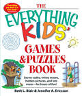 The Everything Kids Games and Puzzles Book: Secret Codes, Twisty Mazes, Hidden Pictures, and Lots More-for Hours of Fun! by Jennifer A. Ericsson, Beth L. Blair (Paperback, 2013)