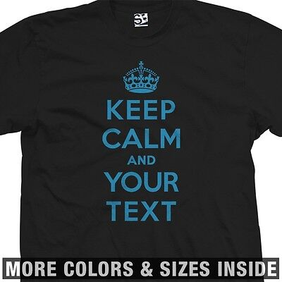 Custom Keep Calm T-Shirt - Personalized Meme and Carry On - All Sizes & Colors