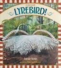 Lyrebird!: A True Story by Jackie Kerin (Paperback, 2012)