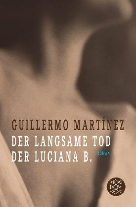 Der langsame Tod der Luciana B.von Guillermo Martinez, UNGELESEN