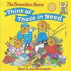 The Berenstain Bears Think of Those in Need by Jan Berenstain, Stan Berenstain (Paperback, 2000)