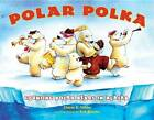 Polar Polka by Erik Brooks, Cherie Stihler (Paperback, 2008)