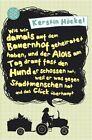 Wie wir damals auf dem Bauernhof geheiratet haben, und der Alois am Tag drauf fast den von Kerstin Höckel (2011, Taschenbuch)